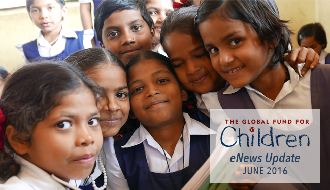The Global Fund for Children - Enews Update - June 2016
